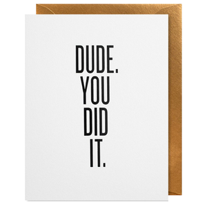 Dude you did it congratulations greeting card