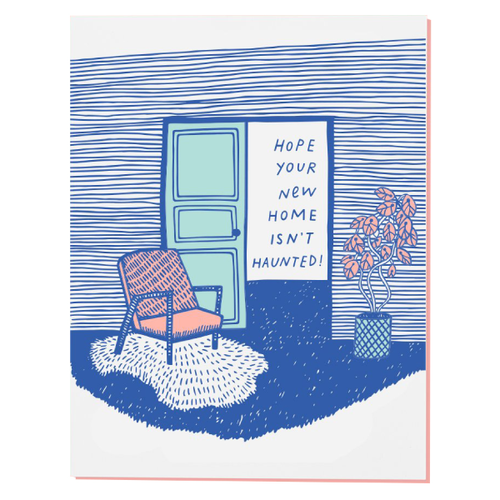 hope your new home isn't haunted greeting card