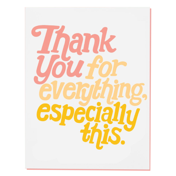 thank you for everything especially this greeting card
