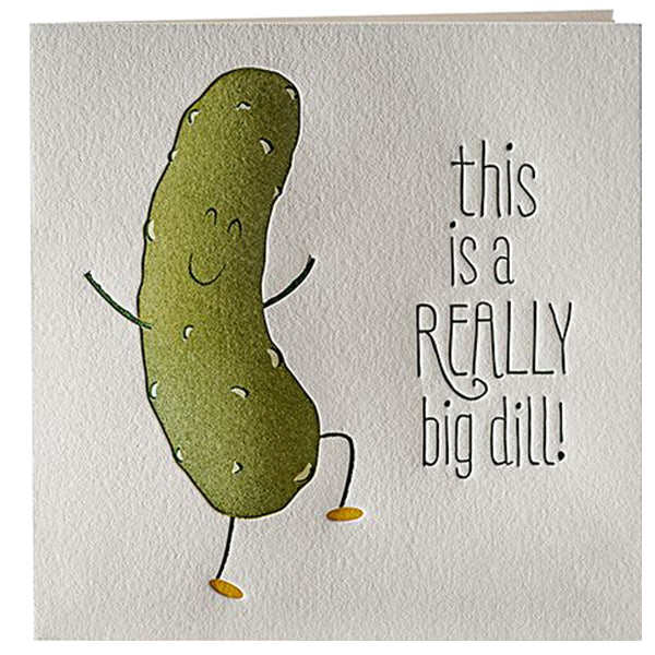 This is a really big dill pickle card