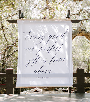Every Good and Perfect Gift Is From Above -James 1: 17 | Wedding Quote Backdrop - Blushing Drops