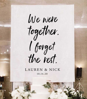 We Were Together, I Forget The Rest Banner for Wedding Reception