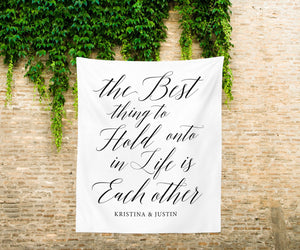 Best Thing To Hold Onto In Life Backdrop | Wedding Reception Decorations - Blushing Drops