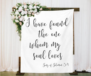 I have found the one whom my soul loves - Song of Solomon 3:4 Wedding Ceremony Backdrop - Blushing Drops