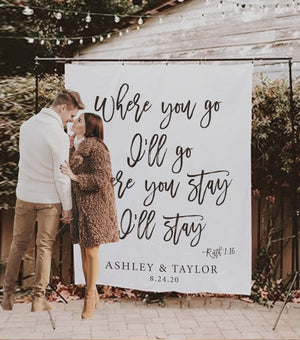 Where You Go I'll Go Where You Stay I'll Stay Backdrop | Wedding Backdrop Ideas - Blushing Drops