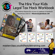 The Hire Your Kids Legal Tax Hack (Masterclass Workbook)
