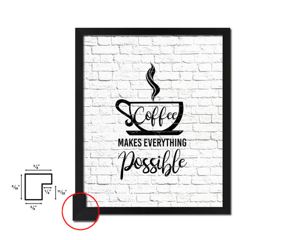 Coffee makes everything possible Quote Framed Artwork Print Wall Decor Art Gifts