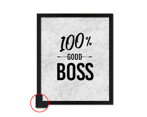 100% Good boss Quote Framed Print Wall Art Decor Gifts