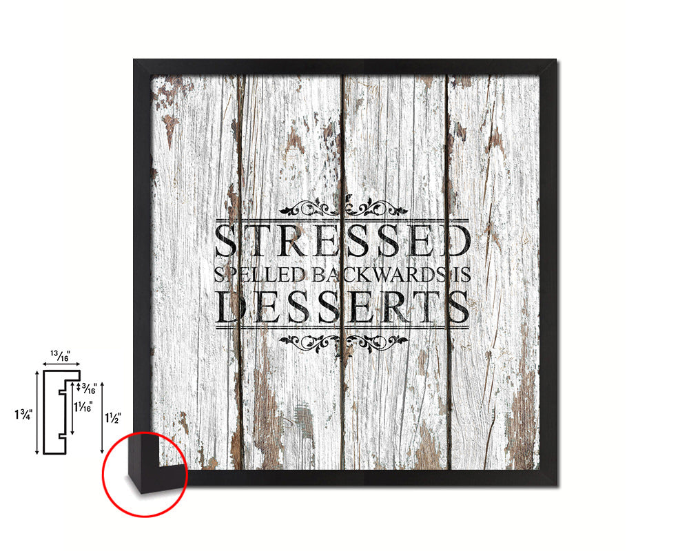 Stressed spelled backwards is dessers Quote Framed Print Home Decor Wall Art Gifts