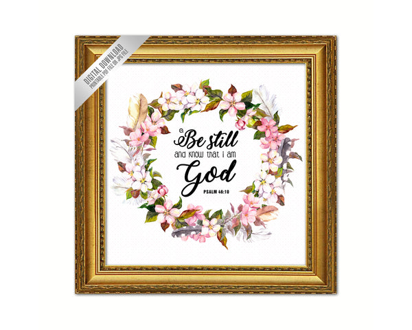 Be still and know that I am God Psalm 46:10 Printable Bible Verse Scripture Quote Home Decor Watercolor Floral Wreath Digital Download 1001