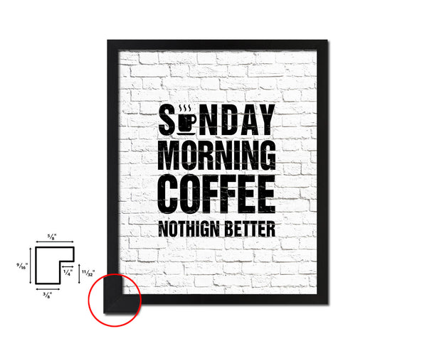 Sunday morning coffee nothing better Quote Framed Artwork Print Wall Decor Art Gifts