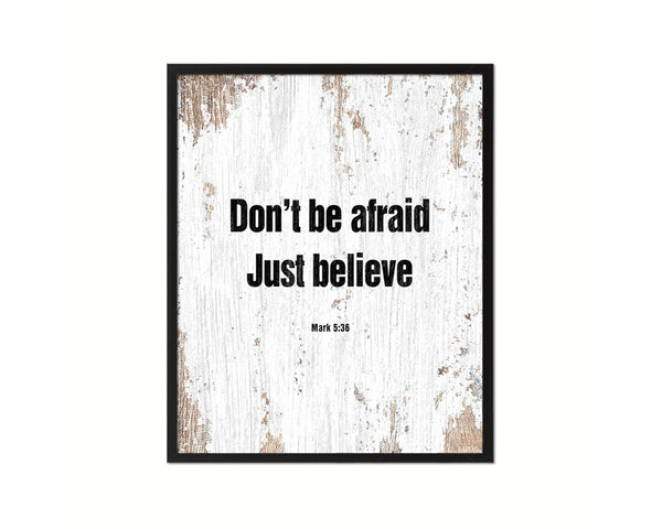 Don't be afraid just believe, Mark 5:36 Quote Wood Framed Print Home Decor Wall Art Gifts