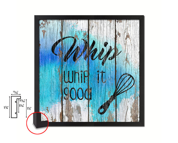 Whip whip it good Quote Framed Print Home Decor Wall Art Gifts