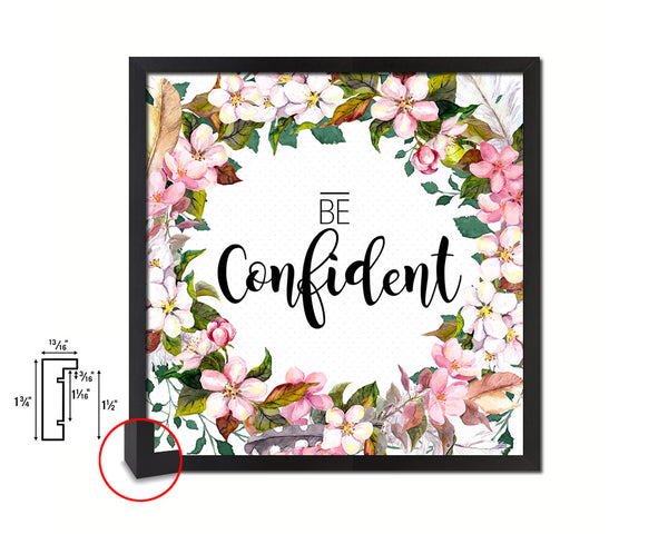 Be Confident Quote Saying Framed Print Home Decor Wall Art Gifts