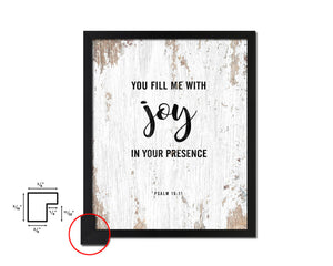 You fill me with joy in your presence, Psalm 16:11 Quote Framed Print Home Decor Wall Art Gifts