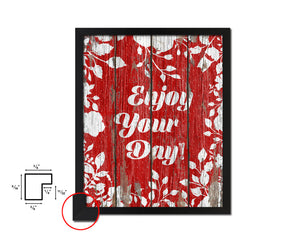 Enjoy your day Quote Framed Print Home Decor Wall Art Gifts