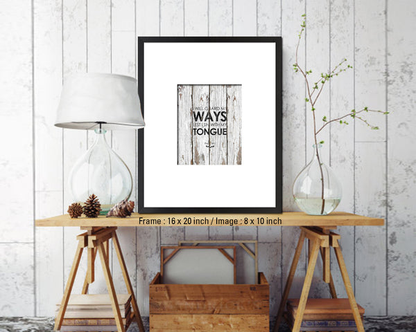 I will guard my ways lest I sin with my tongue, Psalm 39:1 Quote Framed Print Wall Decor Art Gifts