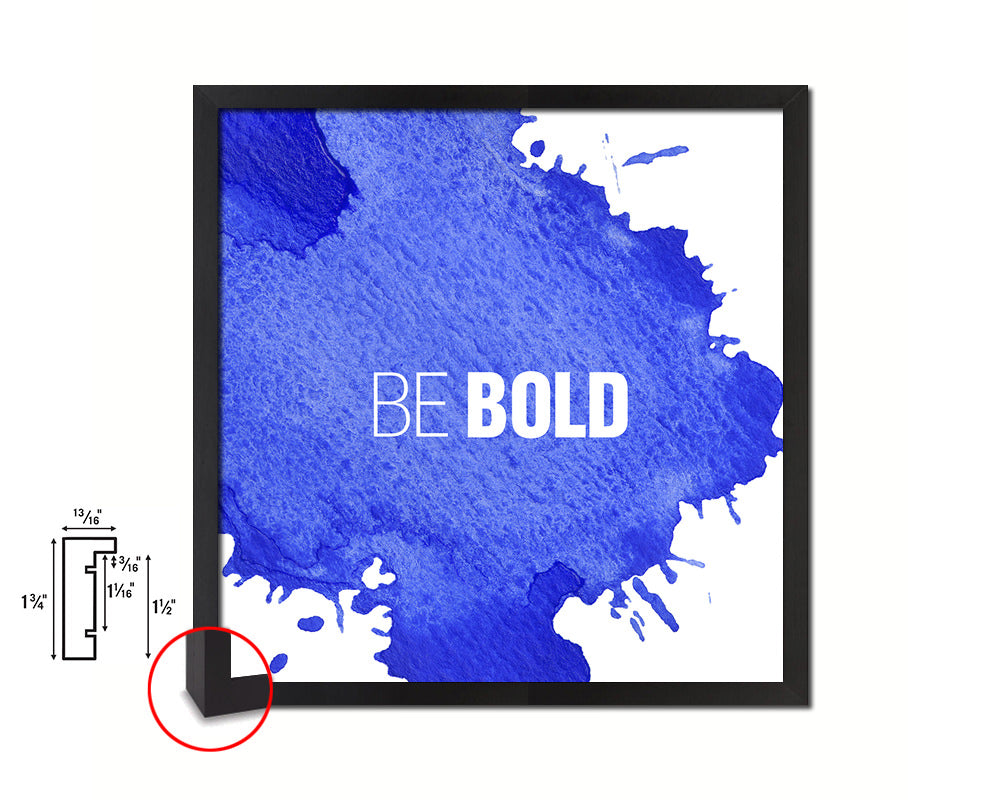Be Bold Quote Saying Framed Print Home Decor Wall Art Gifts