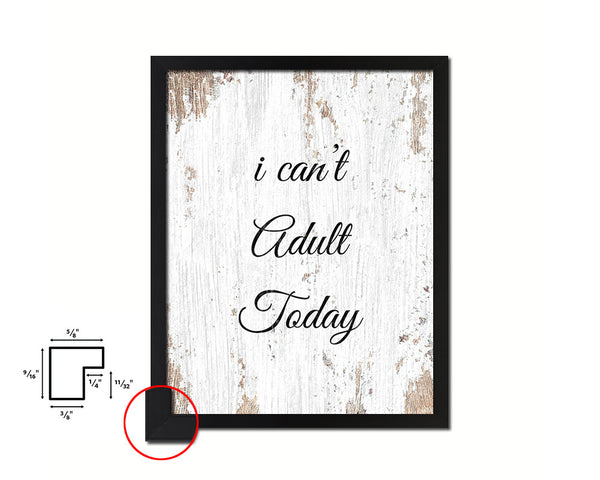 I can't adult today Quote Framed Print Home Decor Wall Art Gifts