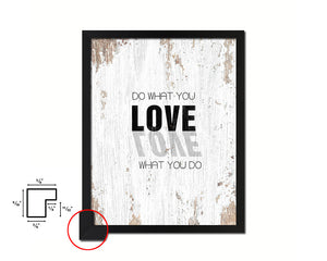 Do what you Love, Love what you do Quote Framed Print Home Decor Wall Art Gifts