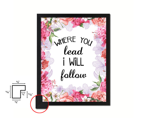 Where you lead I will follow Quote Framed Print Home Decor Wall Art Gifts