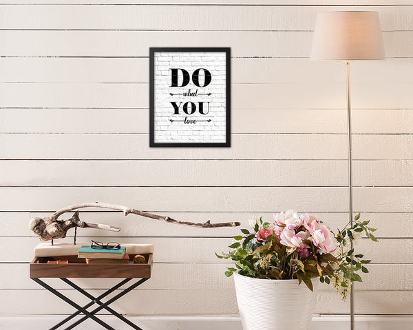 Do what you love Quote Framed Print Home Decor Wall Art Gifts