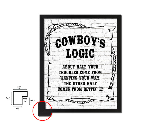 Cowboy's logic about half your troubles Quote Framed Artwork Print Home Decor Wall Art Gifts