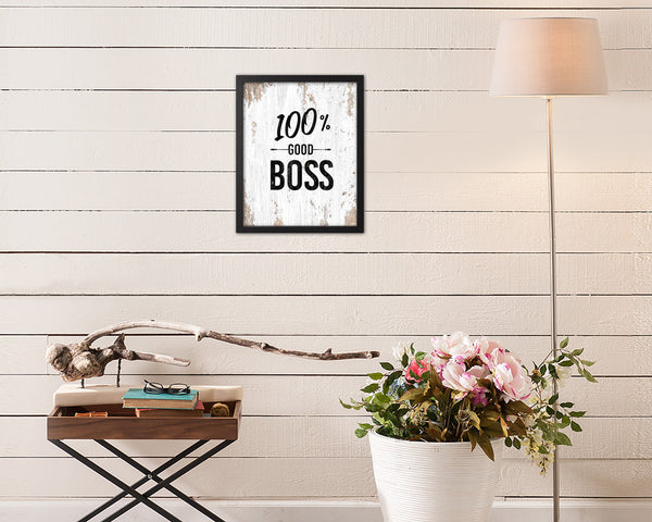 100% Good boss Quote Framed Print Home Decor Wall Art Gifts
