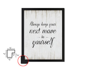 Always keep your next move to yourself Vintage Quote Black Framed Artwork Print Wall Decor Art Gifts