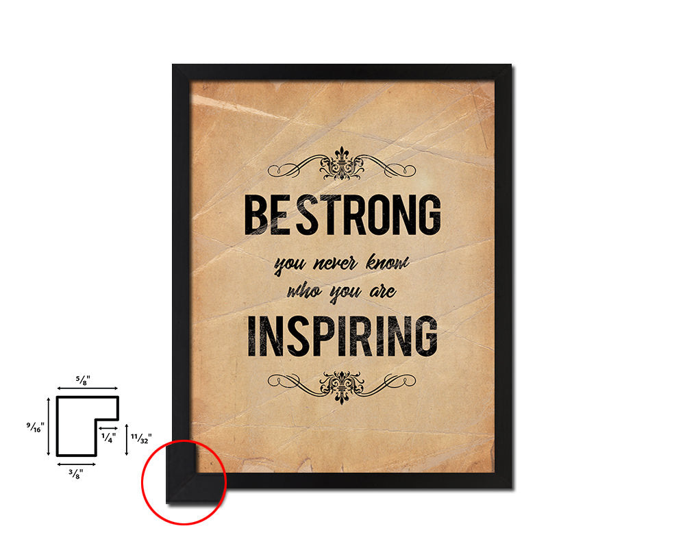 Be strong you never know Vintage Quote Black Framed Artwork Print Wall Decor Art Gifts