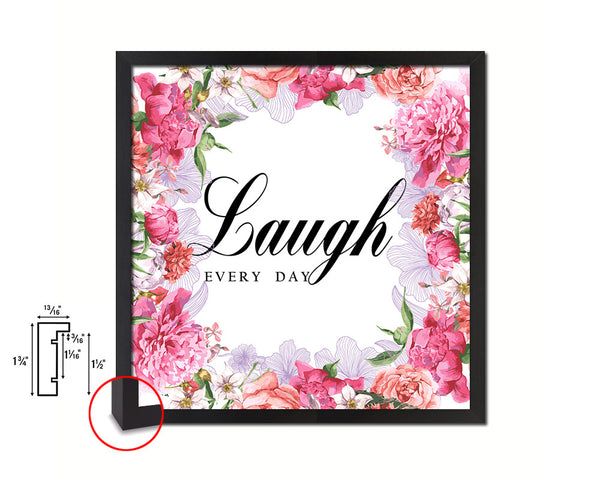 Laugh every day Quote Framed Print Home Decor Wall Art Gifts
