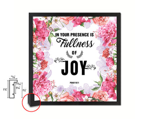 In your presence is fullness of joy psalm 16-11 Quote Framed Print Home Decor Wall Art Gifts
