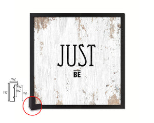 Just Be Quote Framed Print Home Decor Wall Art Gifts