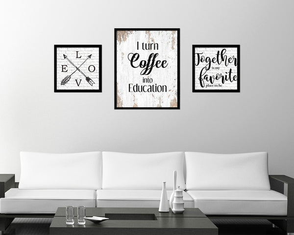 I turn coffee into education Quote Framed Artwork Print Wall Decor Art Gifts