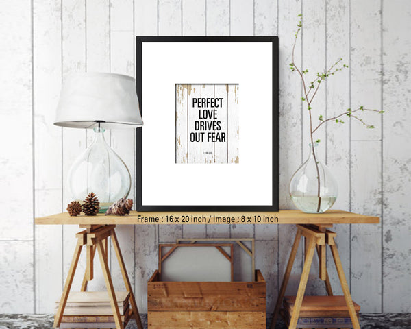 Perfect love drives out fear, 1 John 4:18 Quote Framed Print Home Decor Wall Art Gifts