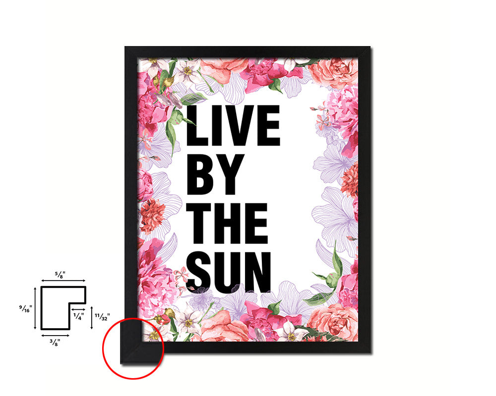 Live by the sun Quote Framed Print Home Decor Wall Art Gifts