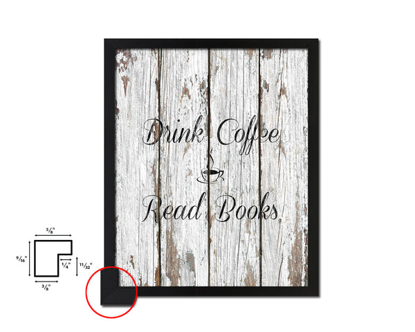 Drink coffee read books Quotes Framed Print Home Decor Wall Art Gifts