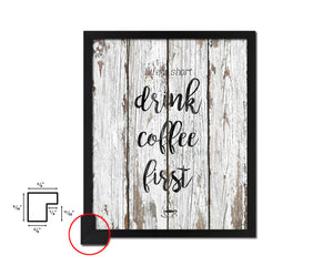 Life is short drink coffee first Quotes Framed Print Home Decor Wall Art Gifts