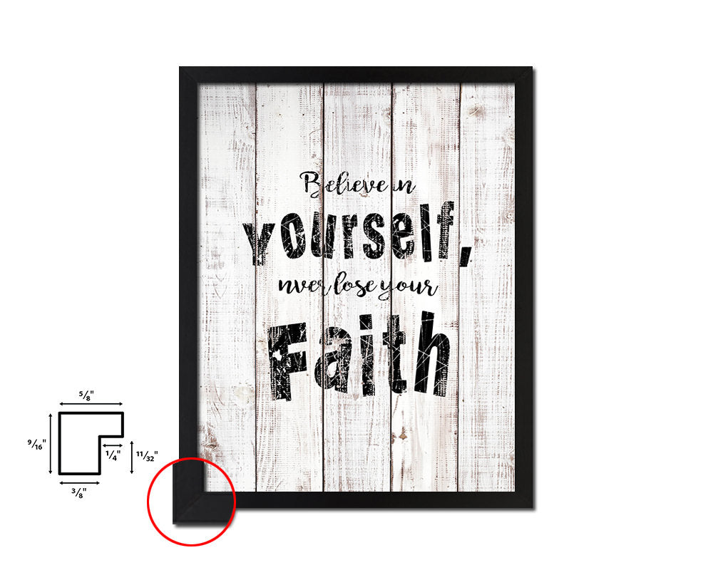Believe in yourself never lose your faith Quote White Wash Framed Artwork Print Wall Decor Art Gifts