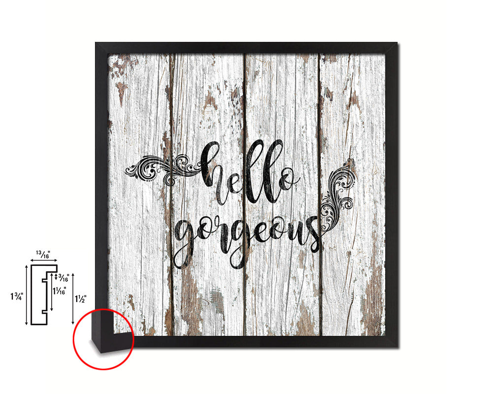 Hello gorgeous Quote Framed Print Home Decor Wall Art Gifts