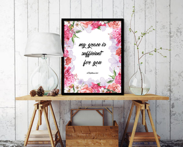 My grace is sufficient for you, 2 Corinthians 12:9 Quote Framed Print Home Decor Wall Art Gifts