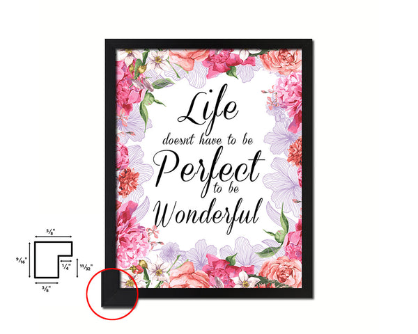 Life doesn't have to be perfect to be wonderful Quote Framed Print Home Decor Wall Art Gifts