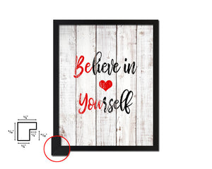 Believe in yourself Quote White Wash Framed Artwork Print Wall Decor Art Gifts