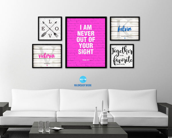 I am never out of your sight, Psalm 139:3 Quote Framed Print Home Decor Wall Art Gifts