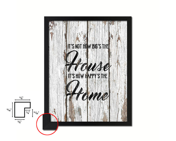 It's not how big's the house It's how happy's the home Quote Framed Print Home Decor Wall Art Gifts