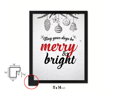 May your days be merry and bright Holiday Season Gifts Wood Framed Print Home Decor Wall Art