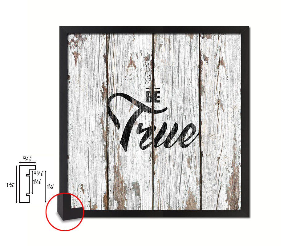 Be True Quote Framed Print Home Decor Wall Art Gifts