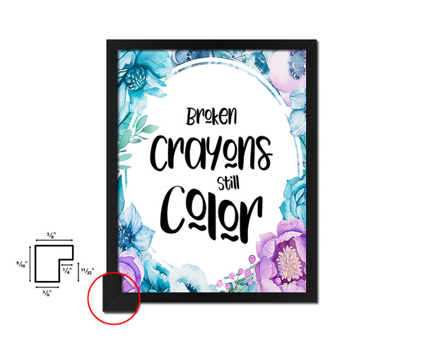 Broken crayons still color Vintage Quote Black Framed Artwork Print Wall Decor Art Gifts