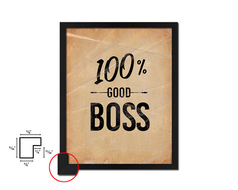 100% Good boss Quote Paper Artwork Framed Print Wall Decor Art