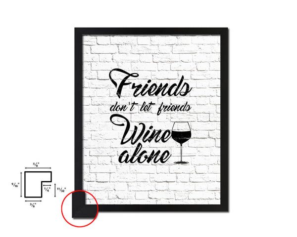 Friends don't let friends Quote Wood Framed Print Wall Decor Art Gifts